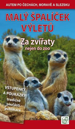Malý špalíček výletů - Za zvířaty nejen do zoo - Autem po Čechách, Moravě a Slezsku - Vladimír Soukup, Petr David