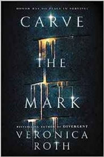 Carve the Mark - Veronica Rothová