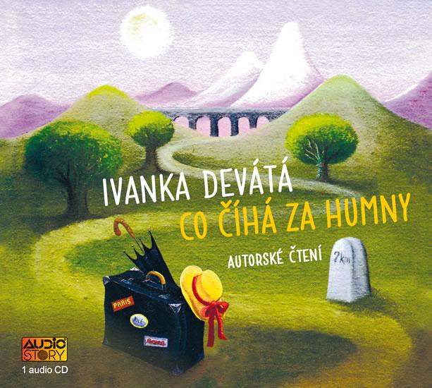 Co číhá za humny - CD - Ivanka Devátá