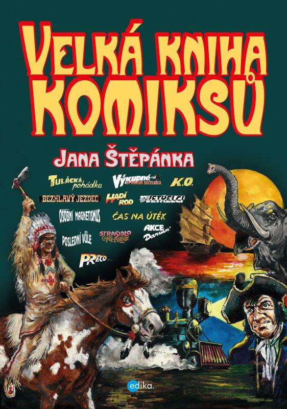 Velká kniha komiksů Jana Štěpánka - Jan Štěpánek