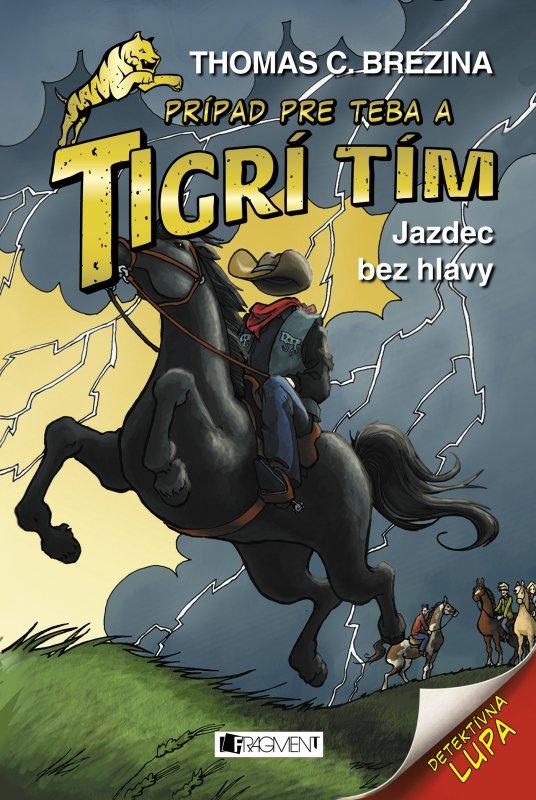 Tigrí tím – Jazdec bez hlavy - Thomas C. Brezina