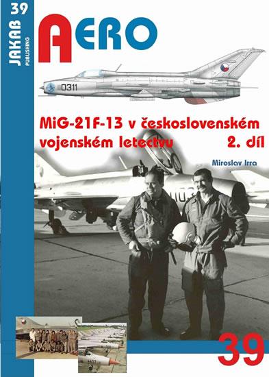 MiG-21F-13 v československém vojenském letectvu 2.díl - Miroslav Irra