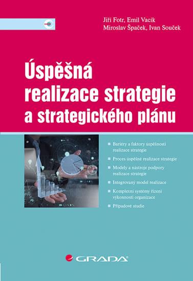 Úspěšná realizace strategie a strategického plánu - Jiří Fotr, Ivan Souček