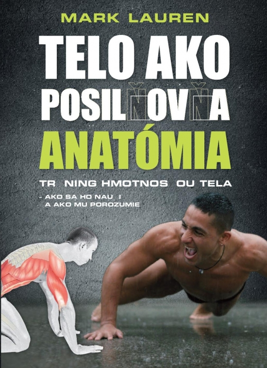 Telo ako posilňovňa-Anatómia - Mark Lauren