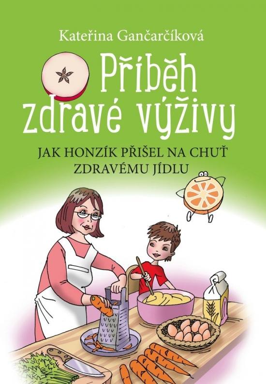 Příběh zdravé výživy - Kateřina Gančarčíková