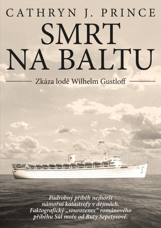 Smrt na Baltu: Zkáza lodě Wilhelm Gustloff - Cathryn J. Prince