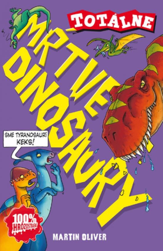Totálne mŕtve dinosaury - Martin Oliver