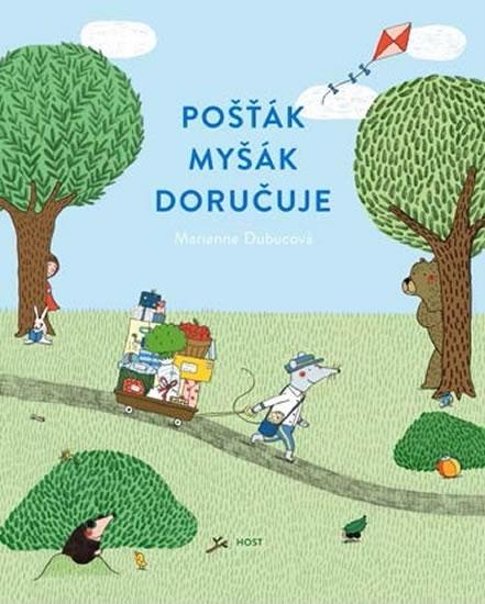 Pošťák Myšák doručuje - Marianne Dubucová
