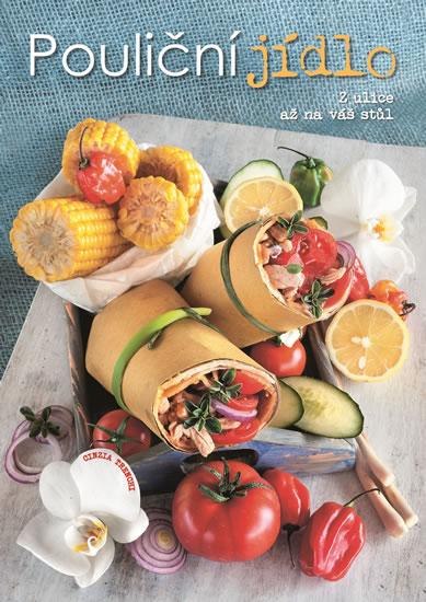 Pouliční jídlo - Z ulice až na váš stůl - Cinzia Trenchiová