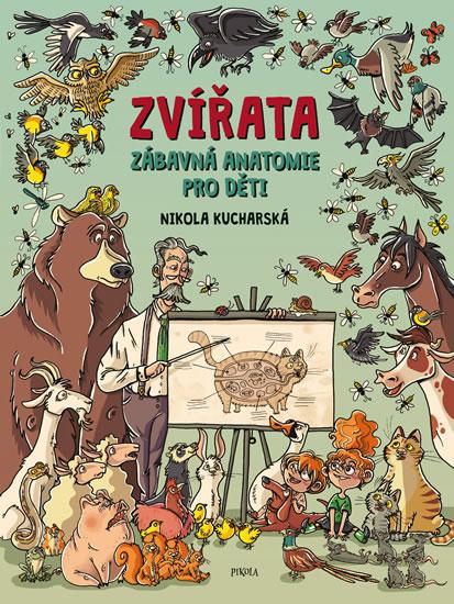 ZVÍŘATA. Zábavná anatomie pro děti - Nikola Kucharská