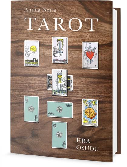 Tarot - Hra osudu na každý den - Anima Noira