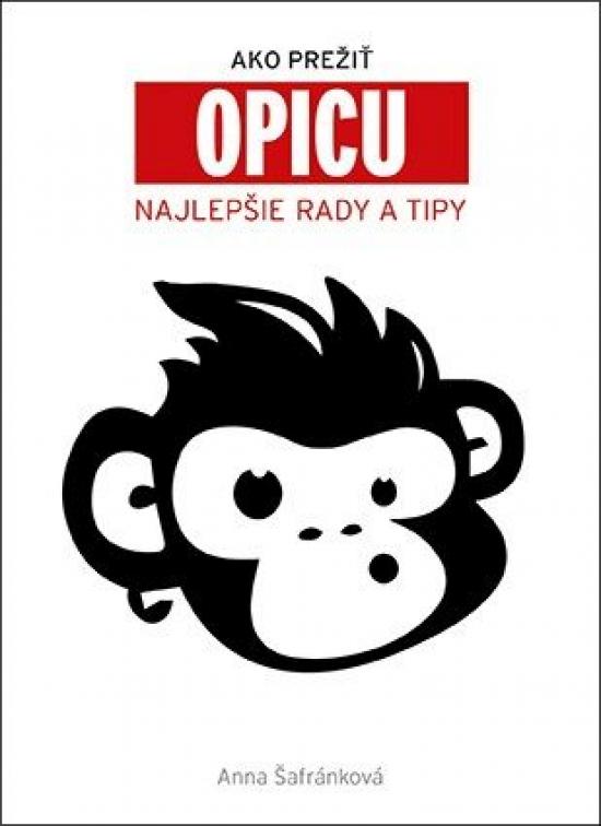 Ako prežiť opicu - Najlepšie rady a tipy - Anna Šafránková
