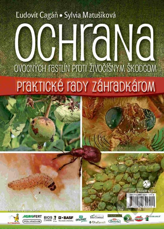 Ochrana ovocných rastlín proti chorobám - Ľudovít Cagáň,Sylvia Matušíková