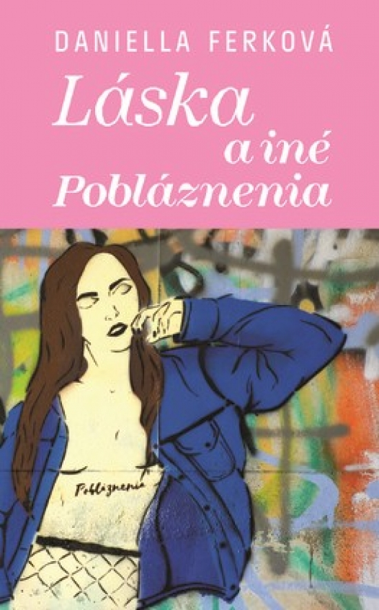 Láska a iné pobláznenia - Daniella Ferková