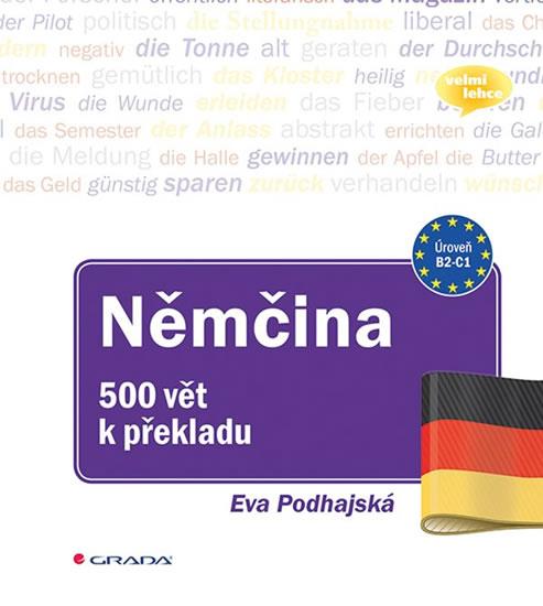 Němčina - 500 vět k překladu - Eva Podhajská