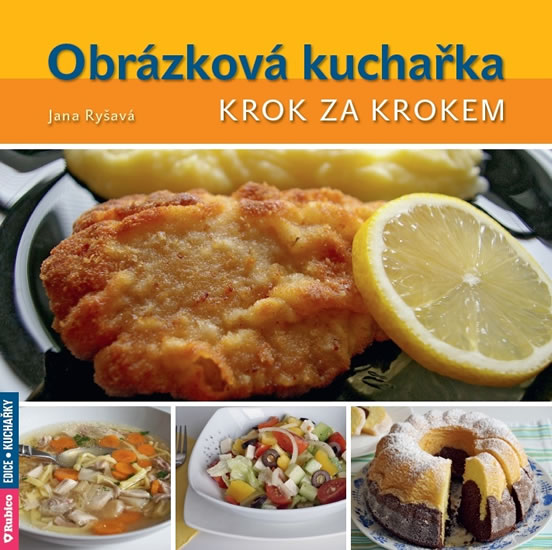 Obrázková kuchařka krok za krokem - Jana Ryšavá