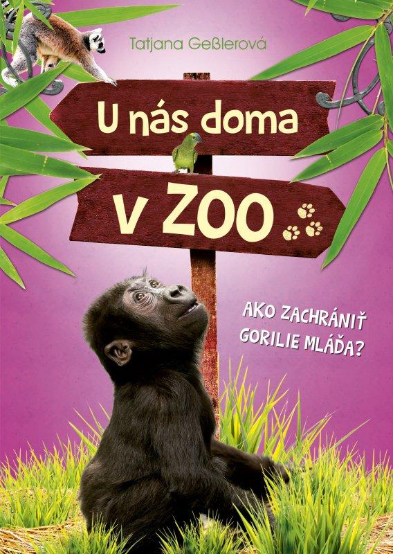 U nás doma v ZOO: Ako zachrániť gorilie mláďa? - Tatjana Gesslerová
