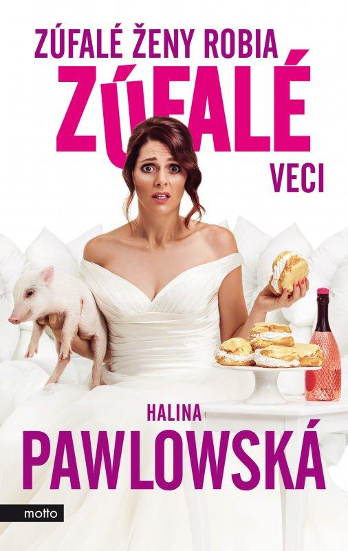 Zúfalé ženy robia zúfalé veci - Halina Pawlowská