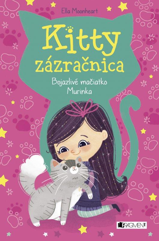 Kitty zázračnica 1: Bojazlivé mačiatko Murinka - Ella Moonheart