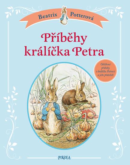 Příběhy králíčka Petra - Beatrix Potterová