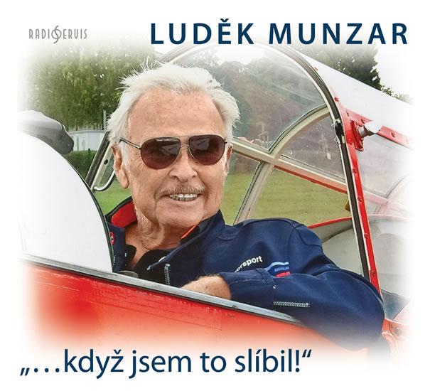 """""""…když jsem to slíbil!"""" - CD - Luděk Munzar"""