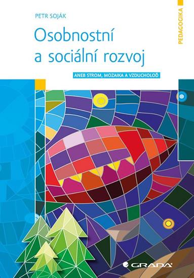 Osobnostní a sociální rozvoj aneb Strom, mozaika a vzducholoď - Petr Soják