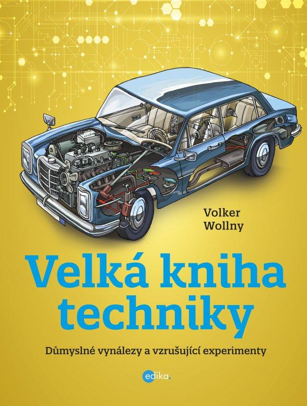 Velká kniha techniky - Volker Wollny
