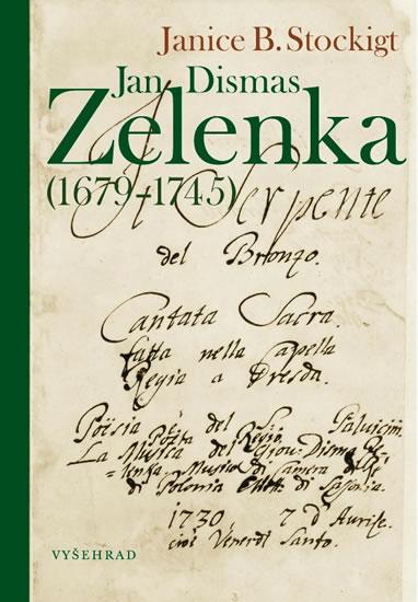 Jan Dismas Zelenka (1679-1745) - Janice B. Stockigt