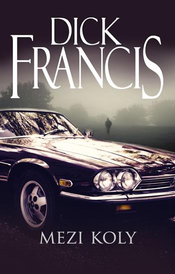 Mezi koly - 4.vydání - Dick Francis