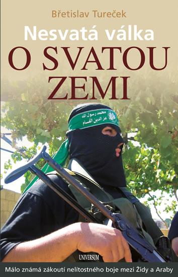 Nesvatá válka o Svatou zemi - 2.vydání - Břetislav Tureček