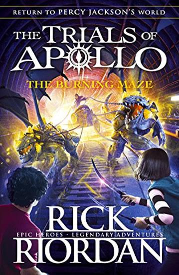 The Burning Maze: The Trials of Apollo Book 3 - Rick Riordan