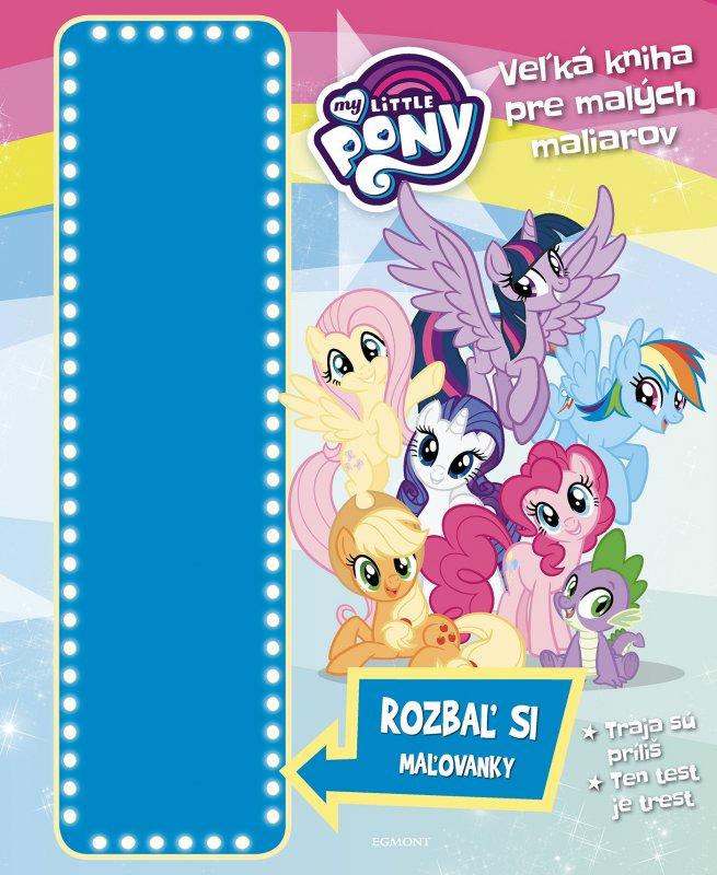 My Little Pony - Veľká kniha pre malých maliarov
