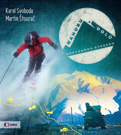 Nahoru a dolů Hedvábnou stezkou - Karel Svoboda, Martin Štourač