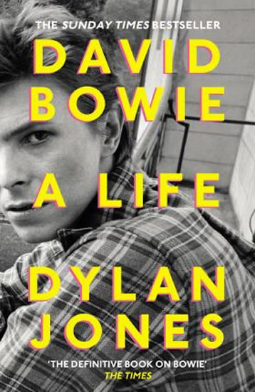 David Bowie : A Life - Dylan Jones