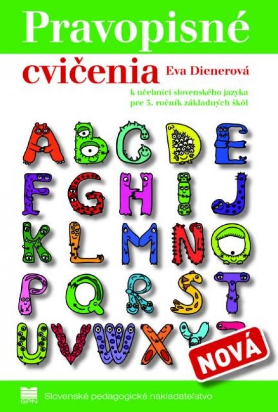 Pravopisné cvičenia k učebnici zo slovenského jazyka pre 3. ročník základných škôl - Eva Dienerová