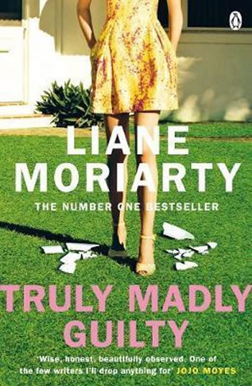 Truly Madly Guilty - Liane Moriartyová