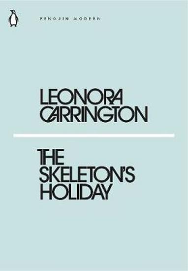 The Skeleton´s Holiday - Leonora Carrington
