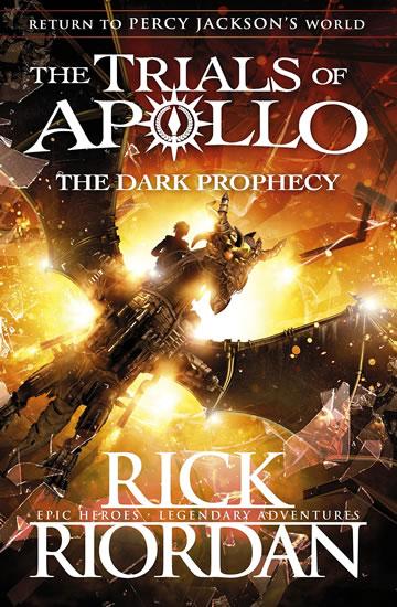 The Trials of Apollo Book 2: The Dark Prophecy - Rick Riordan