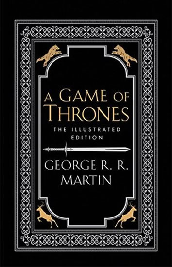 A Game of Thrones - A Song of Ice and Fire / The ilustrated edition - George R. R. Martin