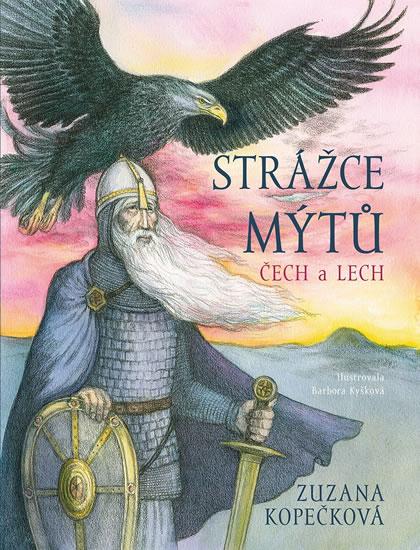 Strážce mýtů - Čech a Lech - Zuzana Kopečková