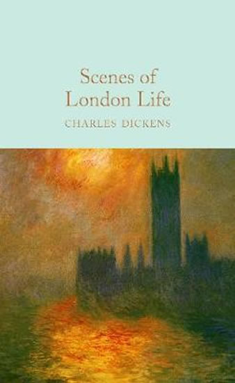 Scenes of London Life - Charles Dickens