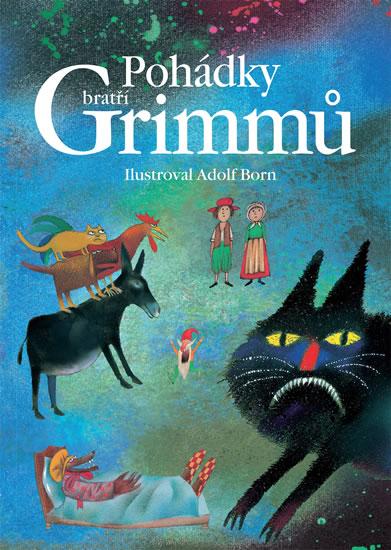 Pohádky bratří Grimmů - Jacob a Wilhelm Grimmovi
