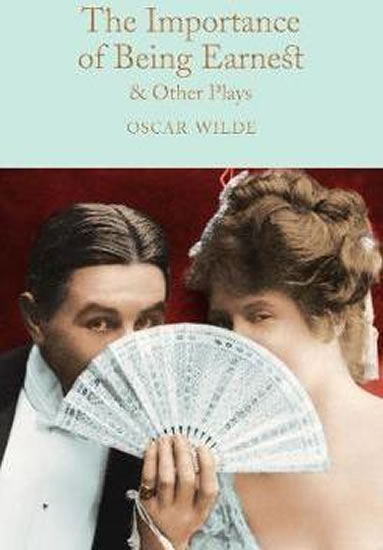 The Importance of Being Earnest & Other Plays - Oscar Wilde