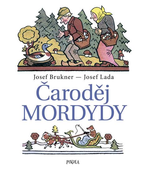 Čaroděj Mordydy - Josef Brukner, Josef Lada
