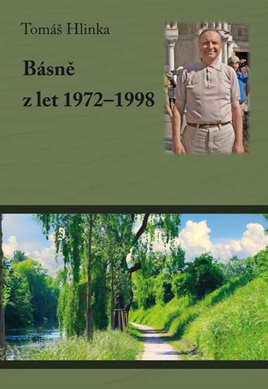Básně z let 1972-1998 - Tomáš Hlinka