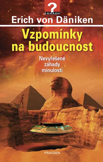 Vzpomínky na budoucnost - Nevyřešené záhady minulosti - 4.vydání - Erich von Däniken