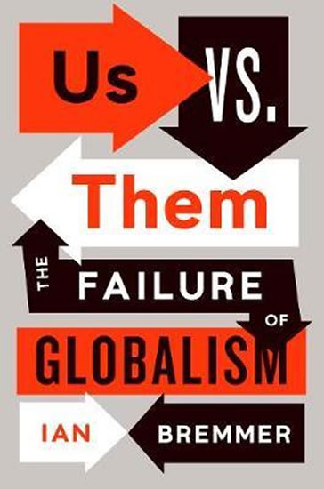 Us vs. Them : The Failure of Globalism - Ian Bremmer