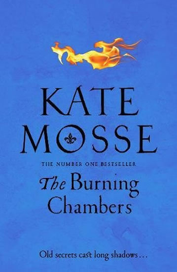 The Burning Chambers - Kate Mosseová
