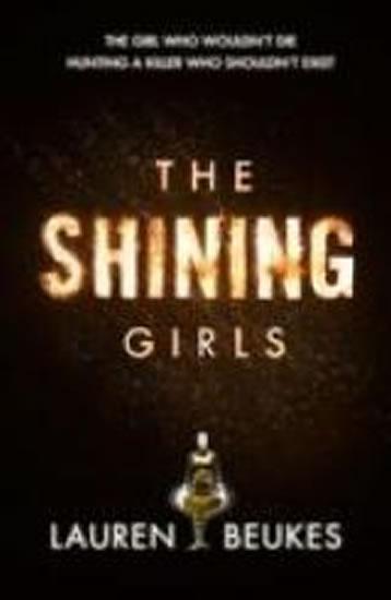 Shining Girls - Lauren Beukesová