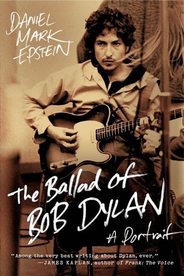 The Ballad of Bob Dylan : A Portrait - Mark Epstein
